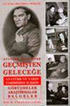 Atatürk Çizgisinde Geçmişten Geleceğe Atatürk ve Yakın Tarihimize İlişkin Görüşmeler Araştırmalar Belgeler