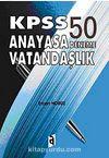 KPSS Anayasa Vatandaşlık 50 Deneme