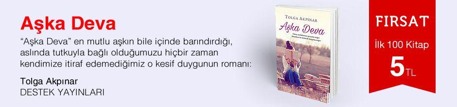 Fırsat ilk 100 kitap 5 TL - Tolga Akpınar - Aşka Deva