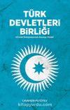 Türk Devletleri Birliği & Küresel Entegrasyonun Avrasya Modülü