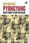 Pyongyang & Kuzey Kore'ye Bir Yolculuk