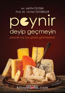 Peynir Deyip Geçmeyin & Peyniri Hiç Bu Gözle Görmediniz