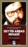 Şehid Abbas Musavi & Lübnan İslami Direnişi Hizbullah'ın Kurucu Lideri