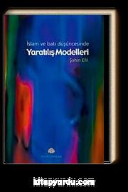 İslam ve Batı Düşüncesinde Yaratılış Modelleri