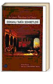 Osmanlı Tarih Sohbetleri & Son Vakanüvis Abdurrahman Şeref Efendiyle