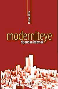 Moderniteye Dışarıdan Bakmak - Mustafa Aydın pdf epub