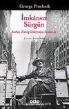 İmkansız Sürgün & Stefan Zweig Dünyanın Sonunda