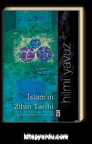 İslam'ın Zihin Tarihi & Bir Müslüman Aydının İslam Üzerine Düşünceleri