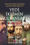 Yavuz Sultan Selim'den Halife Abdülmecit'e Yedi İklimin Sultanları Osmanlı Halifeleri