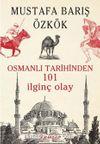 Osmanlı Tarihinden 101 İlginç Olay