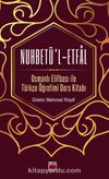Nuhbetü'l-Etfal Osmanlı Elifbası ile Türkçe Öğretimi Ders Kitabı