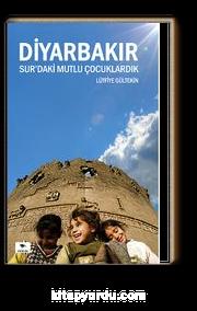Diyarbakır Sur'daki Mutlu Çocuklardık