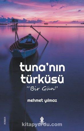 Tuna nın Türküsü & Bir Gün