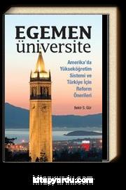 Egemen Üniversite & Amerika'da Yükseköğretim Sistemi ve Türkiye için Reform Önerileri