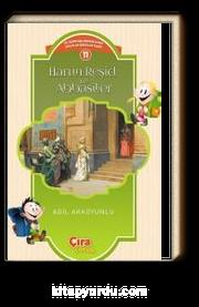 Harun Reşid ve Abbasiler / Çocuklar İçin İslam Tarihi Serisi 11