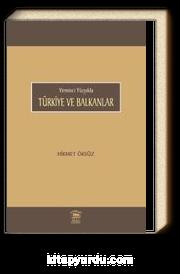 Yirminci Yüzyılda & Türkiye ve Balkanlar