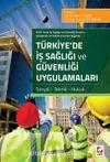 Türkiye'de İş Sağlığı ve Güvenliği Uygulamaları & Sosyal - Teknik - Hukuk