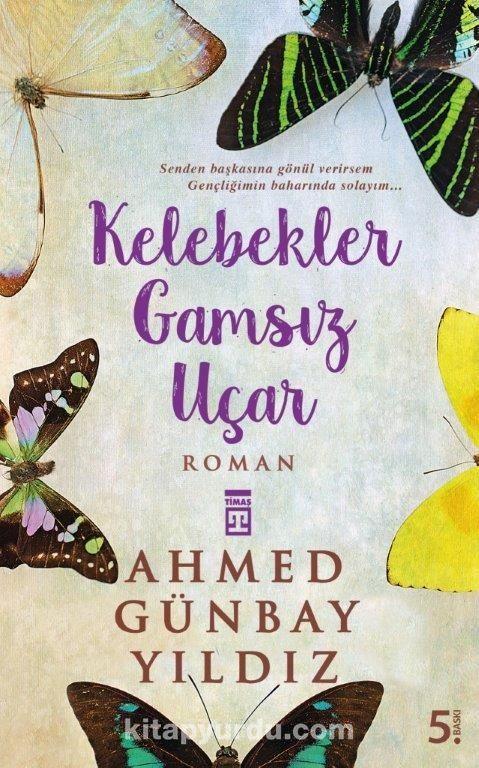 Kelebekler Gamsız Uçar - Ahmed Günbay Yıldız pdf epub