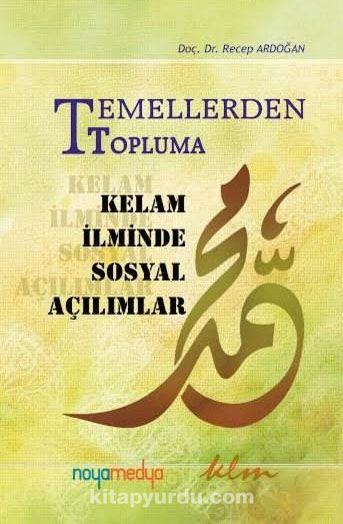 Temellerden Topluma Kelam İlminde Sosyal Açılımlar - Doç. Dr. Recep Ardoğan pdf epub