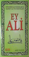 Ey Ali & Efendimiz Aleyhisselam'ın Hazreti Ali'ye Tavsiyeleri