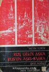 Rus Geldi Aşka Rus'un Aşkı Başka (1-H-71) & Gezi Notları