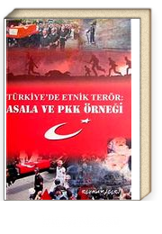 Türkiye'de Etnik Terör & Asala ve PKK Örneği
