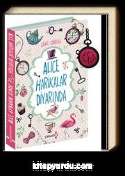 Alice Harikalar Diyarında - Alice Aynanın İçinde (2 Kitap Bir Arada)