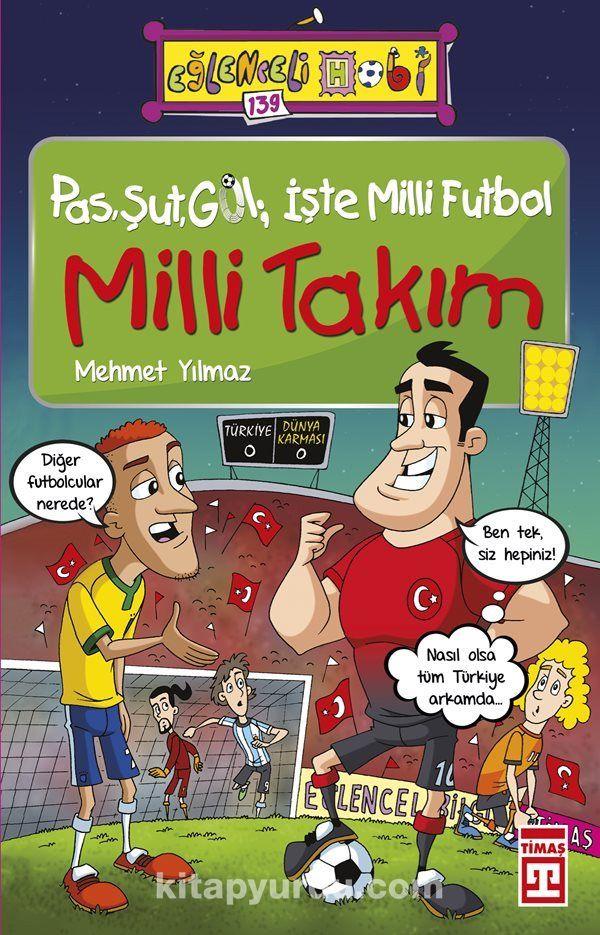 Pas, Şut, Gol; İşte Milli Futbol - Milli Takım