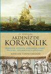 17.Yüzyılda Akdenizde Korsanlık & Denizler, Fetihler, Korsanlar, Esaret, Politika, Yayılmacılık ve Bölünme...