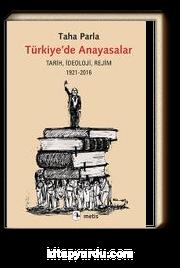 Türkiye'de Anayasalar & Tarih, İdeoloji, Rejim 1921-2016