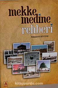 Mekke Medine Rehberi - Muhammed Kurtcephe pdf epub