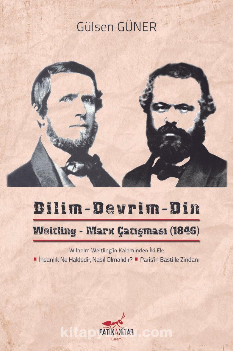 Bilim Devrim DinWeitling-Marx Çatışması (1846)