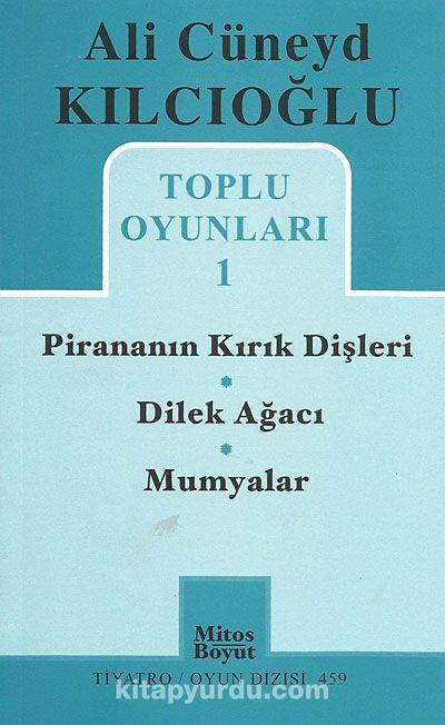Toplu Oyunları -1 / Pirananın Kırık Dişleri - Dilek Ağacı - Mumyalar - Ali Cüneyd Kılcıoğlu pdf epub