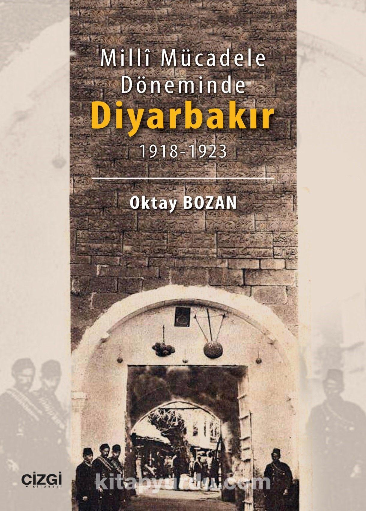 Milli Mücadele Döneminde Diyarbakır (1918-1923)