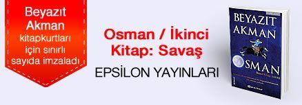 Osman / İkinci Kitap: Savaş. Beyazıt Akman, Kitapkurtları için Sınırlı Sayıda İmzaladı.
