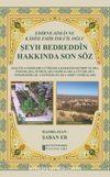 Edirne-Simavne Kadısı ve Emiri  İsra'il Oğlu Şeyh Bedreddin Hakkında Son Söz