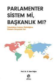 Parlamenter Sistem mi, Başkanlık mı? & Yoksulluktan Hukukun Üstünlüğüne Ülkelerin Dünyadaki Yeri