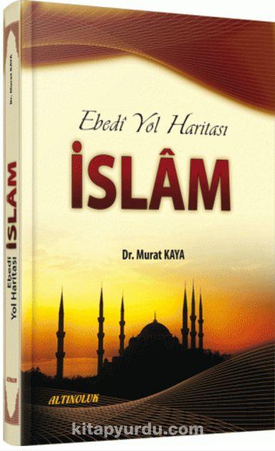 Ebedi Yol Haritası İslam
