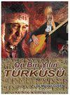 On Bin Yılın Türküsü