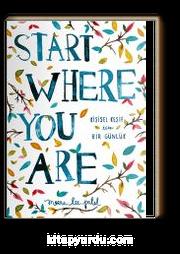 Start Where You Are - Kişisel Keşif İçin Bir Günlük