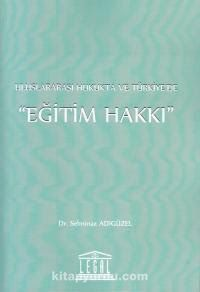 Uluslararası Hukukta ve Türkiye'deEğitim Hakkı