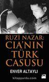 Ruzi Nazar: CIA'in Türk Casusu