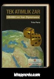 Tek Atımlık Zar & Obama'nın İran Diplomasisi