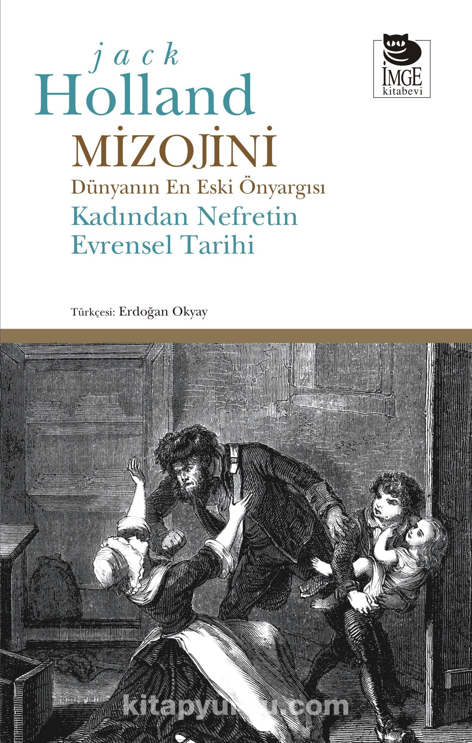 MizojiniDünyanın En Eski Önyargısı - Kadından Nefretin Evrensel Tarihi