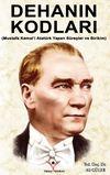 Dehanın Kodları & Mustafa Kemal'i Atatürk Yapan Süreçler ve Birikim