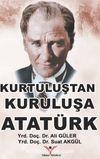 Kurtuluş'tan Kuruluşa Atatürk