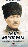 Sarı Mustafam & Atatürk'ün Az Bilinen Yönleri
