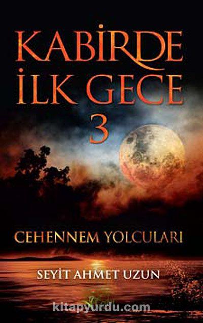 Kabirde İlk Gece 3Cehennem Yolcuları