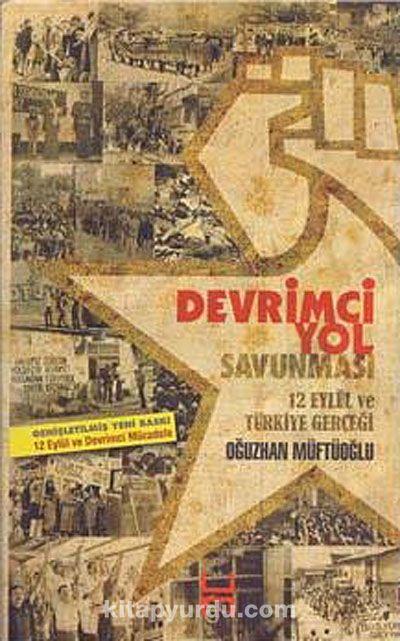 Devrimci Yol Savunması12 Eylül ve Türkiye Gerçeği - Oğuzhan Müftüoğlu pdf epub