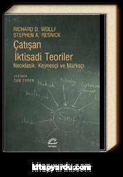 Çatışan İktisadi Teoriler & Neoklasik, Keynesçi ve Marksçı